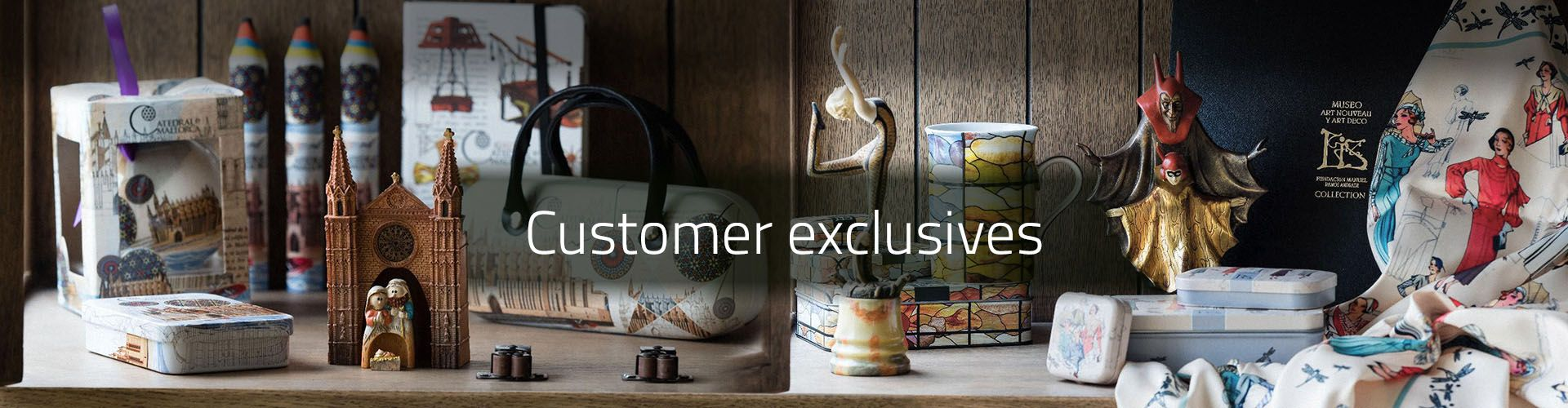 Customer exclusives